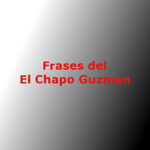 Descargar Frases Del El Chapo Guzman 200 Apk Commobincube