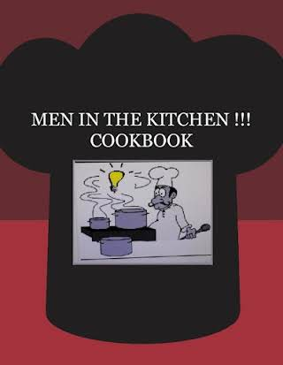 MEN IN THE KITCHEN  !!!    COOKBOOK