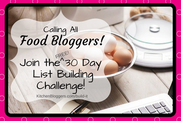 Join the KitchenBloggers 30 Day List Building Challenge Today!