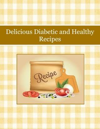 Delicious Diabetic and Healthy Recipes