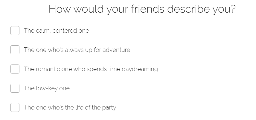 how would your friends descrobe you quiz question