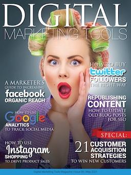 May 2021 Digital Marketing Tools, Digital Marketing, Digital Marketing Tools magazine, Digital Marketing Tools PDF, DigitalMarketingTools.com, Digital Marketing Agency