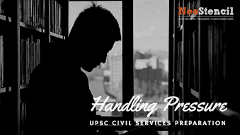 Handling Pressure in IAS Exam Preparation