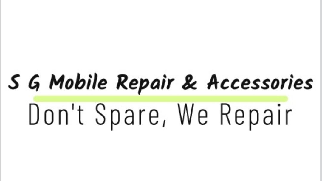 S G mobile Repair & Accessories - Mobile Phone Repair Shop