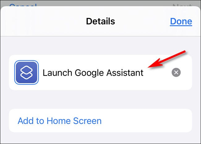 """Type """"Launch Google Assistant,"""" then tap """"Done."""""""