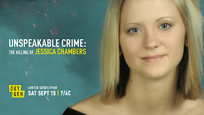 Unspeakable Crime: The Killing of Jessica Chambers thumbnail