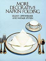 Photo: More Decorative Napkin Folding Oppenheimer, Lillian Dover Pubns 1984 paperback 48 pp 10.96 x 8.26 ins ISBN 0486246736