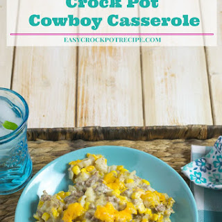 Crock Pot Cowboy Casserole.