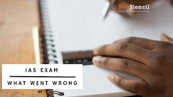 What went wrong in IAS Exam?