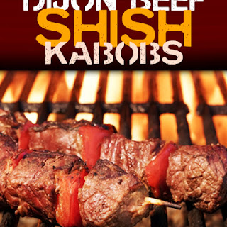 Dijon Beef Shish Kabobs.