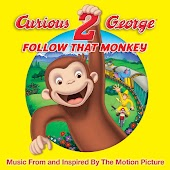 Curious George 2: Follow That Monkey – Music From And Inspired By The Motion Picture