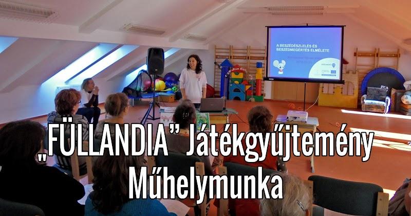 Füllandia - Játékgyűjtemény - Műhelymunka - Lengyeltóti 2019