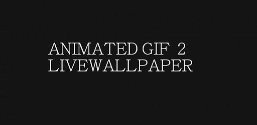 Animated Gif 2 Live Wallpaper Aplicaciones En Google Play