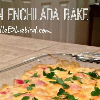 Chicken Enchilada Bake.