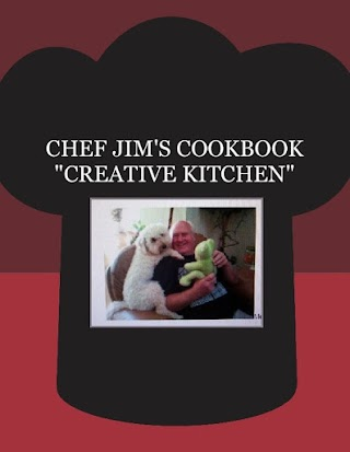 "CHEF JIM'S COOKBOOK  ""CREATIVE KITCHEN"""