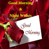 Good Morning and Night Wishes
