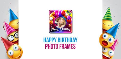 Happy Birthday Photo Frames - Apps on Google Play