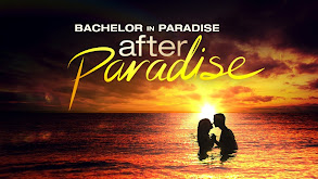 Bachelor in Paradise: After Paradise thumbnail