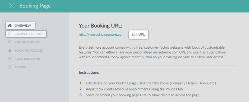 "To edit your Booking Page URL, click the ""Edit URL"" button from the Overview tab."