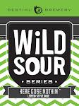 Destihl Brewery Wild Sour Series: Here Gose Nothin'