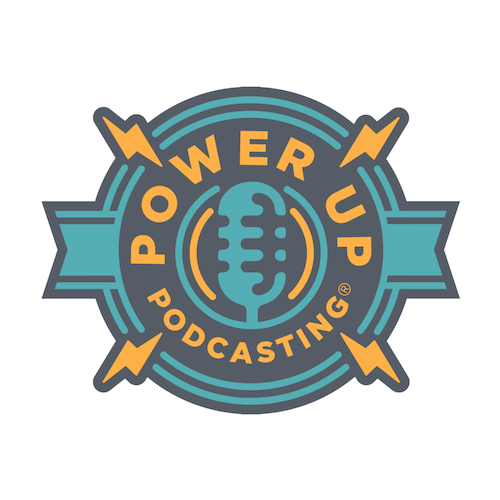 Image of a microphone inside a shield surrounded by the words Power Up Podcasting