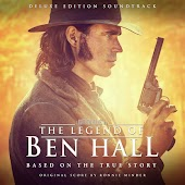 The Legend of Ben Hall (Original Motion Picture Soundtrack) [Deluxe Edition]