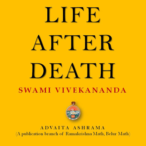 Life After Death None Has Power To Destroy The Unchangeable By Swami Vivekananda Audiobooks On Google Play