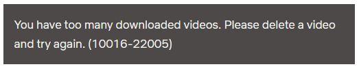 Too many video downloads error screenshot