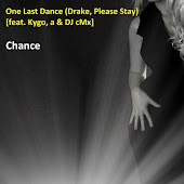One Last Dance (Drake Please Stay) [feat. Kygo, a & DJ cMx]