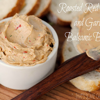 Roasted Red Pepper and Garlic Balsamic Butter.