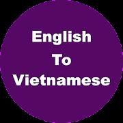 English to Vietnamese Dictionary & Translator