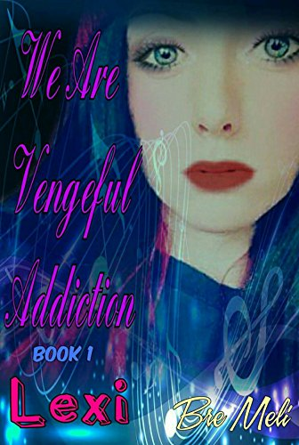 We are Vengeful Addiction Cover.jpg