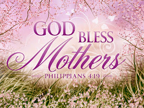Photo: God Bless Mothers Philippians 4:19 ESV. Happy Mothers Day