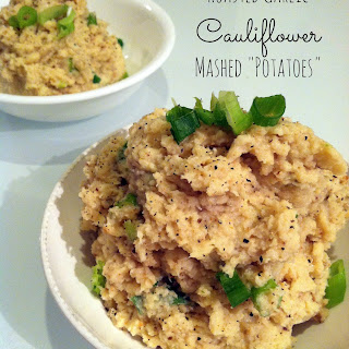 "Roasted Garlic Cauliflower Mashed ""Potatoes"""