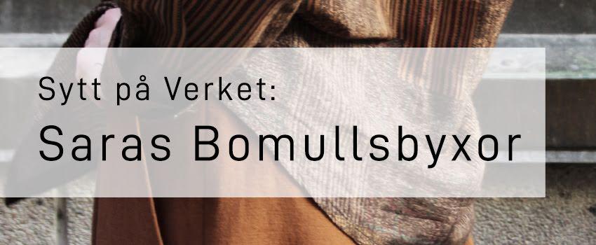 Sytt på Verket: Saras Bomullsbyxor