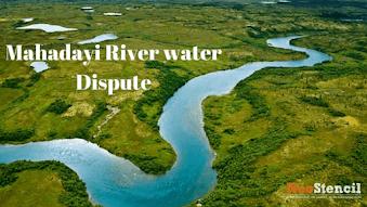 Mahadayi River water Dispute