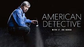 American Detective With Lt. Joe Kenda thumbnail