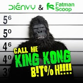 Call Me King Kong B!T%H!!!