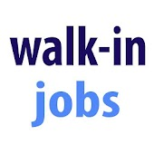 Walk-in Jobs