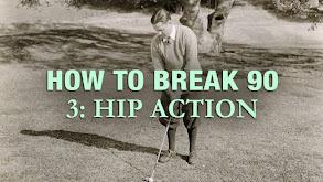 How to Break 90 3: Hip Action thumbnail