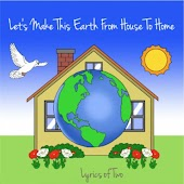Let's Make This Earth from House to Home
