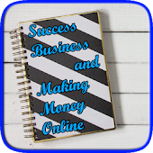 Success Business and Making Money Online