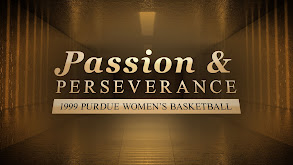 Passion & Perseverance: 1999 Purdue Women's Basketball thumbnail