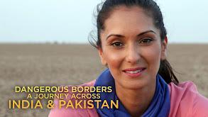 Dangerous Borders: A Journey Across India & Pakistan thumbnail