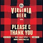 Virginia Beer Co. Please & Thank You