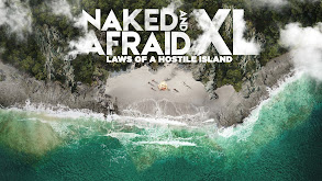 Naked and Afraid XL: Laws of a Hostile Island thumbnail