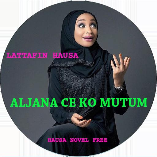 Aljana Ce Ko Mutum - Hausa Novel - Apps on Google Play