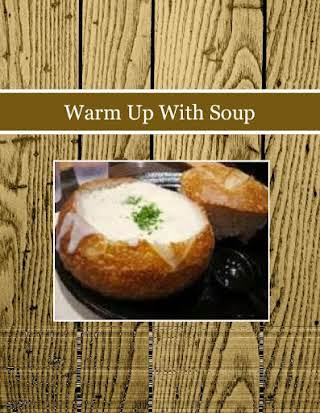 Warm Up With Soup