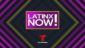 Latinx Now! thumbnail