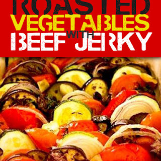 The Best Ever Roasted Vegetables With Beef Jerky